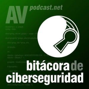 Carátula del podcast Bitácora de Ciberseguridad de la red AVpodcast.net